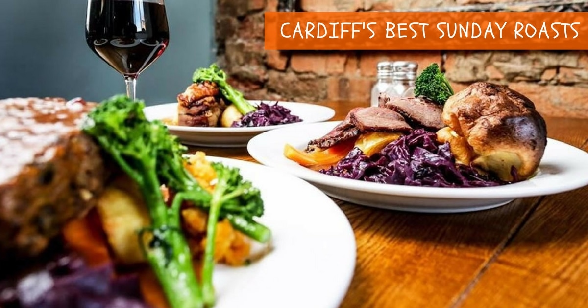 Cardiff Sunday Roast – Our guide to Cardiff's best Sunday Roasts
