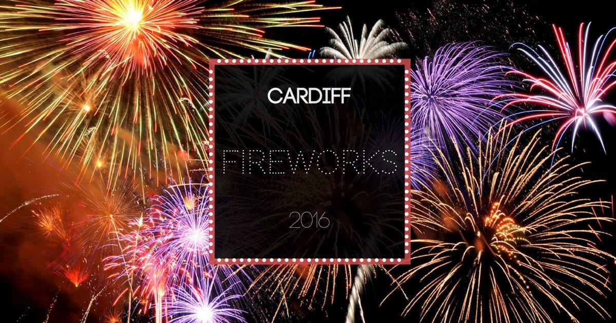Bang & Crackle Goes Cardiff! Our best pick of Cardiff's firework displays for 2016