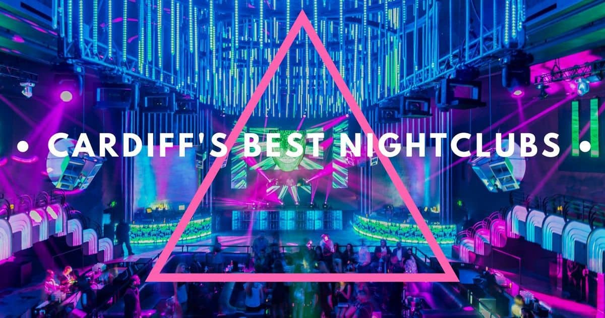 Cardiff's Best Nightclubs